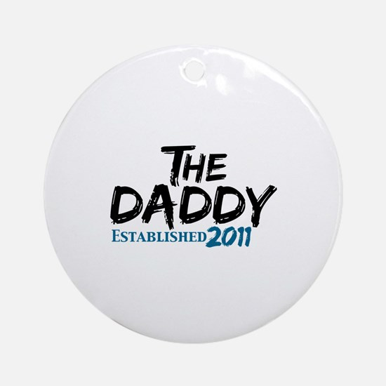 The Daddy Est 2011 Ornament (Round)