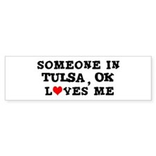 Someone in Tulsa Bumper Bumper Sticker