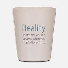 Reality Shot Glass