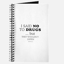 I said no to drugs ... Journal