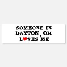 Someone in Dayton Bumper Bumper Bumper Sticker