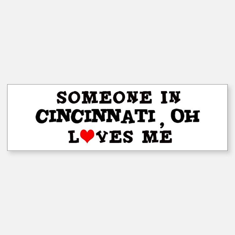 Someone in Cincinnati Bumper Bumper Bumper Sticker