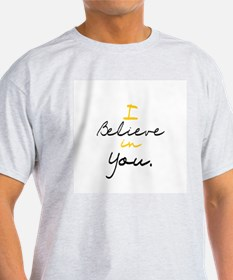 I Believe in You Ash Grey T-Shirt