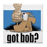 got bob Tile Coaster