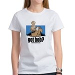 got bob Women's T-Shirt