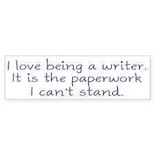 Being a Writer Bumper Sticker