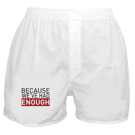 We've Had Enough Boxer Shorts