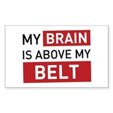 My Brain is Above My Belt Bumper Stickers