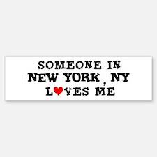 Someone in New York Bumper Bumper Bumper Sticker