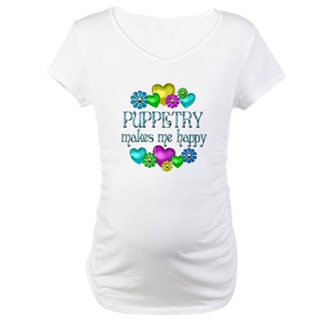 Puppetry Happiness Maternity T-Shirt