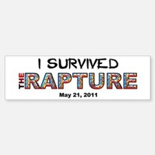 """I Survived The Rapture"" Bumper Bumper Bumper Sticker"