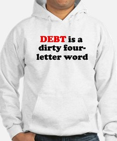 Debt is a dirty four-letter w Hoodie