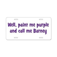 Call me Barney Aluminum License Plate