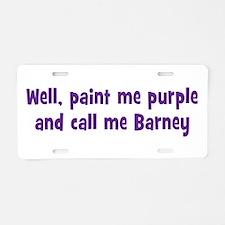 Call me Barney Aluminum License Plate