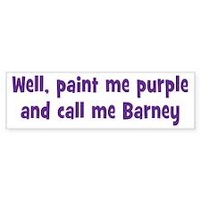 Call me Barney Bumper Sticker