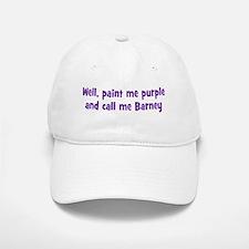 Call me Barney Baseball Baseball Cap