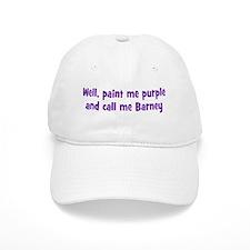 Call me Barney Baseball Cap