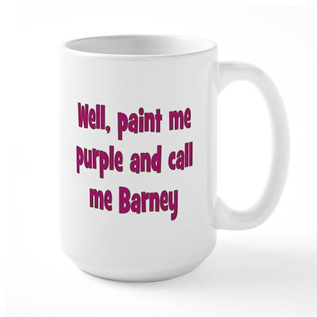 Call me Barney Large Mug