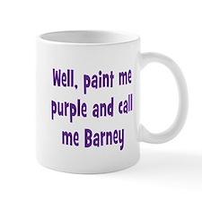 Call me Barney Mug