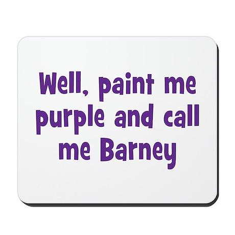 Call me Barney Mousepad