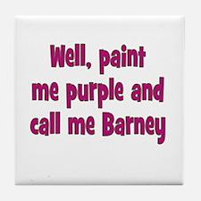 Call me Barney Tile Coaster