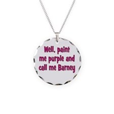 Call me Barney Necklace