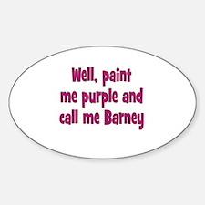 Call me Barney Sticker (Oval)