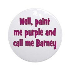 Call me Barney Ornament (Round)