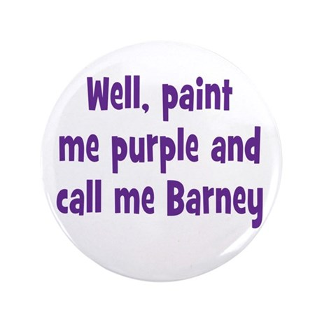 "Call me Barney 3.5"" Button (100 pack)"