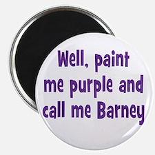 Call me Barney Magnet