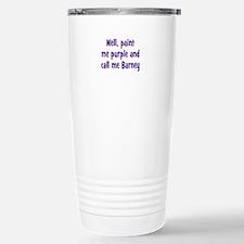 Call me Barney Travel Mug