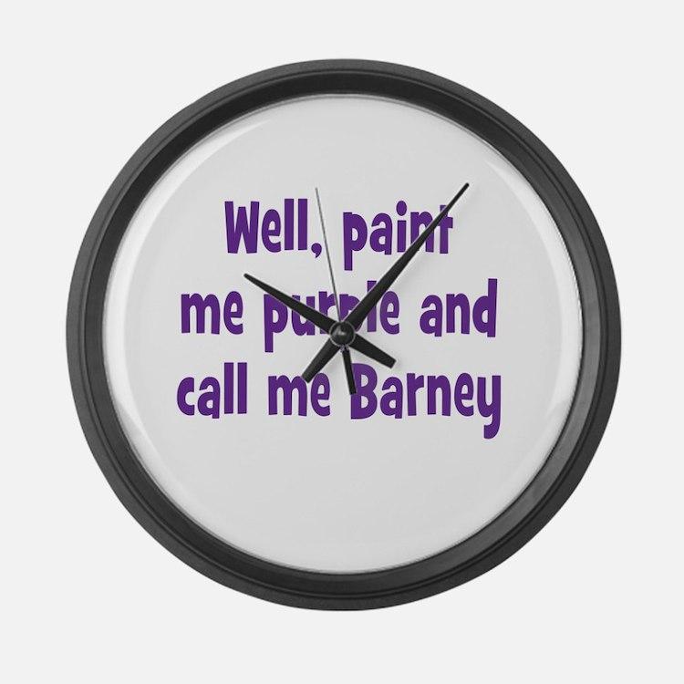 Call me Barney Large Wall Clock