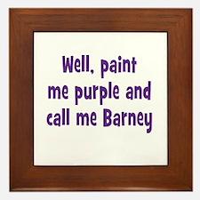 Call me Barney Framed Tile