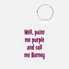 Call me Barney Keychains