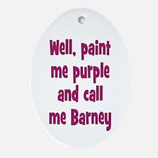 Call me Barney Ornament (Oval)