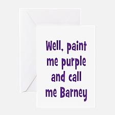 Call me Barney Greeting Card