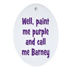 Call me Barney Ornament (Oval)