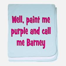 Call me Barney baby blanket