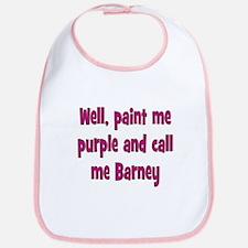 Call me Barney Bib