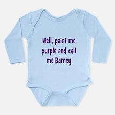 Call me Barney Long Sleeve Infant Bodysuit