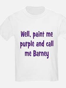 Call me Barney T-Shirt