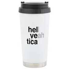 helvetica hell yeah Travel Mug