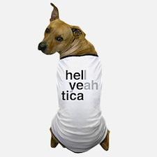 helvetica hell yeah Dog T-Shirt