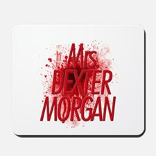 Mrs. Dexter Morgan Mousepad