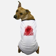 Mrs. Dexter Morgan Dog T-Shirt