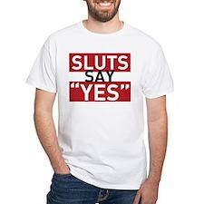 Sluts Say Yes Shirt