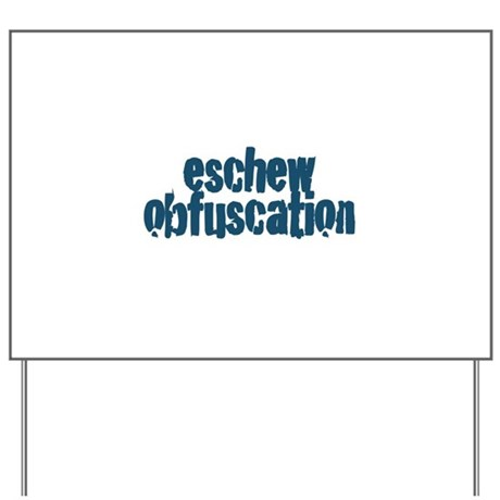 Eschew Obfuscation Yard Sign