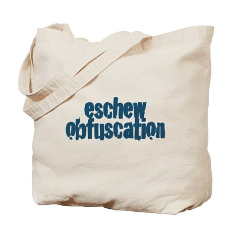 Eschew Obfuscation Tote Bag