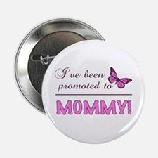"""Promoted To Mommy 2.25"""" Button"""