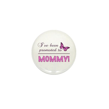 Promoted To Mommy Mini Button